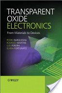 Transparent oxide electronics :from materials to devices /Pedro Barquinha [et al.]. Chichester :A John Wiley & Sons,2012. ISBN:978-0-470-68373-6 (cloth)