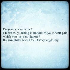 Do you ever miss me?