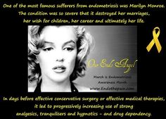 March is Endometriosis Awareness Month- Marilyn had 2 miscarriages, and a  ectopic pregnancy and a divorce because her husband wanted children, and she had Endo.