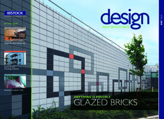 Design Magazine Glazed Bricks - May 2015  Now in virtually unlimited choice of colours, sizes and finishes to bring an extra dimension to your project.  Open up your thoughts to new possibilities.