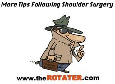 Here are a few more tips following shoulder surgery .. nothing complicated .. but some things you should be aware of ... take your time ..