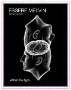 Leggendo Romance: ESSERE MELVIN di Vittorio De Agrò - Recensione Rub...