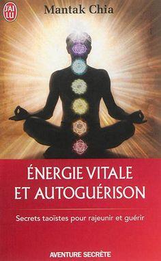 Energie vitale et autoguérison : secrets taoïstes pour rajeunir et guérir par CHIA, MANTAK