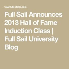 Full Sail Announces 2013 Hall of Fame Induction Class | Full Sail University Blog