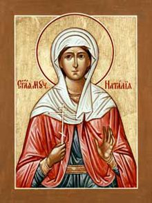 St. Natalia Nicomedia- St. Natalia Feastday: December 1  Martyr of Nicomedia, modem Turkey She cared for Christian prisoners awaiting martyrdom during the persecutions of Emperor Diocletian.