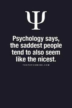 psychology says, the saddest people tend to also seem like the nicest.