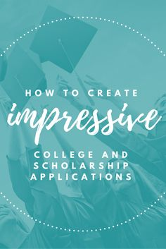 Learn how to create impressive college and scholarship applications