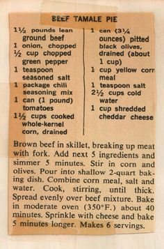 """moms favorite beef tamale pie recipe Growing Up, Christmastime Meant """"Tamaletime"""" For The Kikers And living in San Antonio meant we had easy access to some of the best hand-made tamales on the planet. This tamale pie recip… Retro Recipes, Old Recipes, Vintage Recipes, Meat Recipes, Mexican Food Recipes, Cooking Recipes, Tamale Pie Recipes, Best Tamale Recipe, Victorian Recipes"""