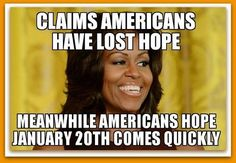 Here's to real Hope & Change… – Liberal Logic 101 Pray For America, God Bless America, Liberal Logic, Our President, Our Country, Michelle Obama, Along The Way, We The People, Have Time