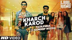 Kharch Karod Randeep Hooda New Video Songs 2016 Fazilpuria LAAL RANG