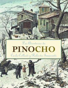 Las aventuras de Pinocho, Kalandraka.  Carlo Collodi (texto)  Roberto Innocenti (ilustración)  Chema Heras (traducción)    Como a muchos niños, a Pinocho le gusta hacer travesuras, desobedecer a los mayores y estudiar lo menos posible. Pero Pinocho no es un niño corriente...