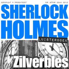 Sherlock Holmes - Zilverbles | Arthur Conan Doyle: Het renpaard Zilverbles verdwijnt onder mysterieuze omstandigheden. Zijn trainer wordt…