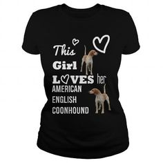 American English Coonhound This girl loves her American English Coonhound T-Shirts, Hoodies ==►► Click Image to Shopping NOW!