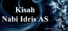 Islam Agamaku: NABI IDRIS AS