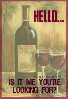 Hello...is it me you're looking for? __[TheWineChronicles/FB] (Wine Bottle & glass Illustration Quotes) #cCreams #cMaroon #cYellow