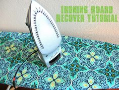 Ironing Board Cover Tutorial. Too easy and can I can make one WAY cuter than available in stores for MUCH less $$