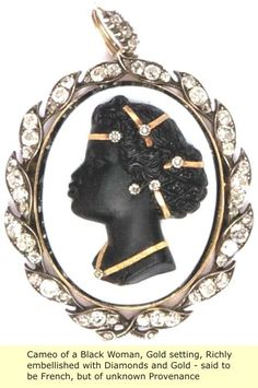 Black Gold Jewelry Cameo of a black woman ~ setting of gold and diamonds said to be French Or Antique, Antique Jewelry, Vintage Jewelry, Black History Facts, Art History, European History, Black Royalty, Black Gold Jewelry, Cameo Jewelry