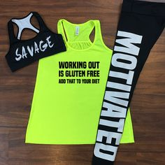 Working out is gluten free add that to your diet shirt, savage sports bra, motivated leggings for the gym.