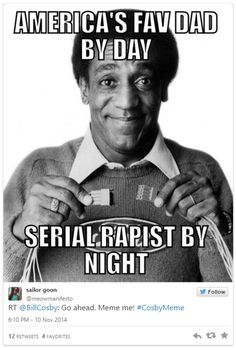 See more 'Bill Cosby' images on Know Your Meme! Bill Cosby Meme, Cosby Memes, You Meme, Know Your Meme, Offensive Memes, Knowing You, Sailor, Comedy, Dads