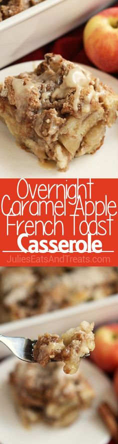Overnight Caramel Apple French Toast ~ Delicious, Make Ahead Breakfast! French Toast Casserole Loaded with Caramel and Apples! via…
