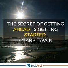 The secret of getting ahead is getting started. - Mark Twain #quotes #writing