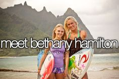 Meet Bethany Hamilton - CHECK!!!!!!! :) And AnnaSophia Robb, the girl standing beside her in this picture!!!! <3
