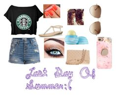 """""""Last Day Of Summer :("""" by reyawilber on Polyvore"""