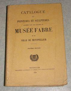 Catalogue des peintures et sculptures exposées dans les galeries du musée Fabre de la ville de Montpellier (1910)