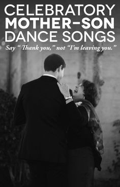 20 Mother Son Dance Songs to Tell Your Mom Thank You | A Practical Wedding