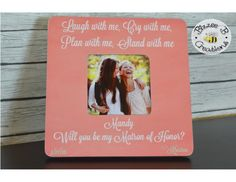 Personalized Maid/Matron of Honor gift, Laugh with Me Cry with Me Stand with me Plan with me, Will You Be My, Wedding Party Friend Gift