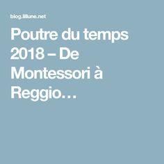90cc480c08705 Poutre du temps 2018 – De Montessori à Reggio…
