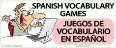 Learn Spanish online with our free Spanish Vocabulary Games, Activities and Exercises by Woodward Spanish Ap Spanish, Spanish Grammar, Spanish Lessons, Teaching Spanish, Spanish Language, Foreign Language, Vocabulary Games Online, Spanish Vocabulary Games, Grammar And Vocabulary