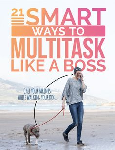 21 Smart Ways To Multitask Like A Boss
