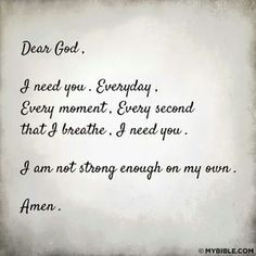 Dear God Please Help Me Today Give Me Strength When I Am Weak