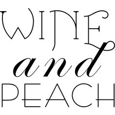 Wine and Peach text ❤ liked on Polyvore featuring text, words, filler, phrase, quotes and saying