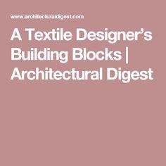 A Textile Designer's Building Blocks | Architectural Digest