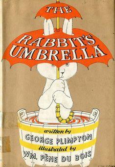 The Rabbits Umbrella by George Plimpton Wm Pene Du Bois 1961 Cadmus HC George Plimpton, Childhood Images, Magazine Pictures, Rabbit Art, Rabbit Hole, Art Graphique, Vintage Children's Books, Children's Literature, Cute Illustration
