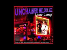 """Denny Earnest's swinging jazz version of """"Unchained Melody."""""""