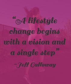 """""""A lifestyle change begins with a vision and a single step"""" Jeff Galloway Great Quotes, Quotes To Live By, Me Quotes, Motivational Quotes, Inspirational Quotes, Running Quotes, Running Motivation, Fitness Motivation, Just Run"""