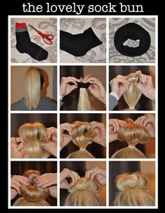 """1. Cut the toe out of a sock  2. Roll the sock down until you create a """"sock donut""""  3. Put your hair in a pony tail  4. Put the donut around the top of your pony  5. Roll the sock down the pony - tucking your hair inside as you roll  6. Keep rolling until you form the perfect bun"""