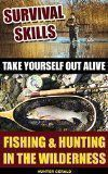 Free Kindle Book - [Self-Help][Free] Survival Skills: Take Yourself Out Alive: Fishing & Hunting In The Wilderness: (Survival Gear, Survivalist, Survival Tips, Preppers Survival Guide, Home ... hunting, fishing, prepping and foraging) - Tap the link to see the newly released survival collections for tough survivors out there! :D #preppertips #fishingtips