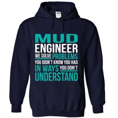 MUD ENGINEER We Solve Problems You Didn't Know You Had T-Shirts, Hoodies. VIEW DETAIL ==► Funny Tee Shirts