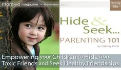 Parenting 101: Hide and Seek – Empowering your Children to Hide from Toxic Friends and Seek Healthy Friendships