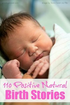 110 Positive & Empowering Natural Birth Stories