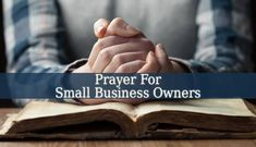 This powerful Prayer For Small Business Owners will help you to grow your business and to see the favorable opportunities. Say this prayer very often.