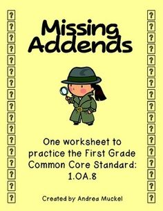 Help your students practice the concept of missing addends!  This product contains 4 addition problems that will help visualize how to solve a number sentence without one of the addends.This worksheet aligns with the first grade Common Core Standard, 1.OA.8 (Determine the unknown whole number in an addition or subtraction equation relating three whole numbers).This product is printer-friendly!