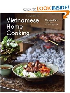 Vietnamese Home Cooking: Charles Phan: 9781607740537: Amazon.com: Books