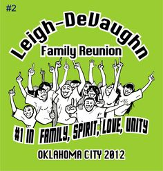 Leigh-DeVaughn Family Reunion, Number 1 in Family, Spirit, Love, Unity #reuniontees #ctp365 #reuniontshirts #familyreuniontshirts