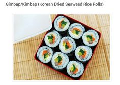 Kimbap  yields 6 rollsIngredients:3 cups uncooked short grain rice1tablespoonsesame oilsalt to taste (about 3/4 teaspoon)6 gim(akanori) sheetsFor beef:8 ounces lean tender beef, cut into 1/2 inch-thick long strips(You can also use thinbulgogimeat or ground beef)2 teaspoons soy sauce1 teaspoon sugar1 teaspoon sesame oil1/2 teaspoon minced garlicFor spinach:1 bunch spinach (about 8 ounces)1 teaspoon sesame oilsalt to taste - about 1/4 teaspoonFor fish cake -eomuk:1 sheet fish cake…