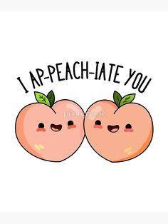'I Ap-peach-iate You Fruit Food Pun' Greeting Card by punnybone - Clou,clouer